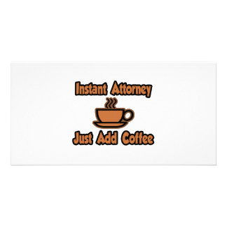 Instant Attorney...Just Add Coffee Personalized Photo Card