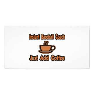Instant Baseball Coach...Just Add Coffee Personalized Photo Card