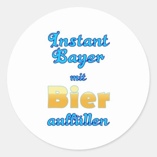 Instant Bayer mit Bier auffüllen Bayern Bavaria Runder Aufkleber