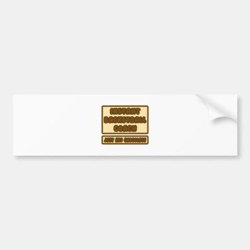 Instant BBall Coach ... Just Add Chocolate Bumper Sticker