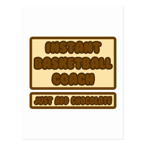 Instant BBall Coach ... Just Add Chocolate Postcard