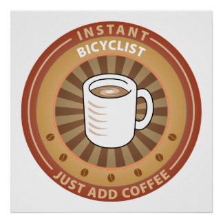 Instant Bicyclist Poster