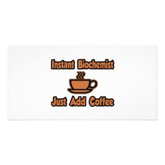 Instant Biochemist...Just Add Coffee Customized Photo Card