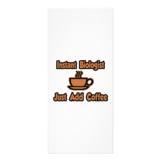 Instant Biologist...Just Add Coffee Full Color Rack Card