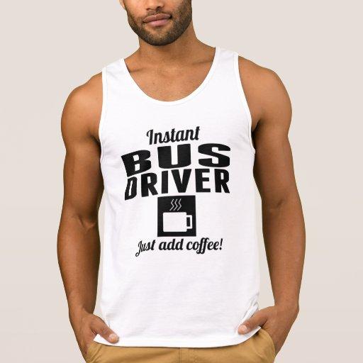 Instant Bus Driver Just Add Coffee Tanks Tank Tops, Tanktops Shirts