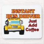 Instant Bus Driver Mouse Pads