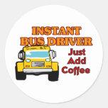 Instant Bus Driver Sticker