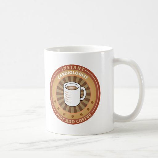 Instant Cardiologist Classic White Coffee Mug