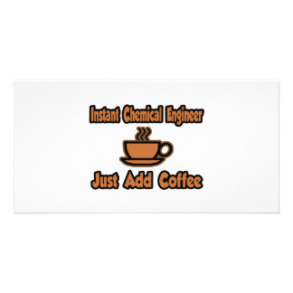 Instant Chemical Engineer...Just Add Coffee Customized Photo Card