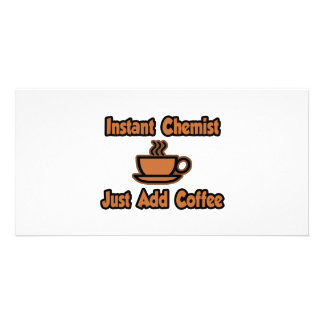 Instant Chemist...Just Add Coffee Photo Cards