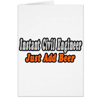 Instant Civil Engineer...Just Add Beer Greeting Card