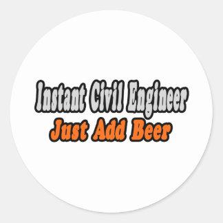 Instant Civil Engineer...Just Add Beer Classic Round Sticker