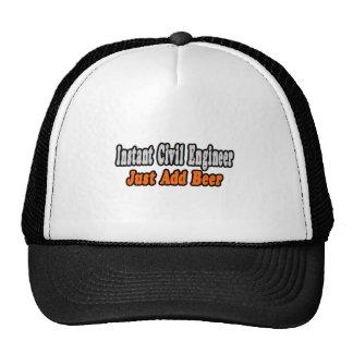Instant Civil Engineer...Just Add Beer Trucker Hat