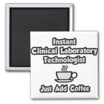Instant Clinical Lab Tech .. Just Add Coffee 2 Inch Square Magnet