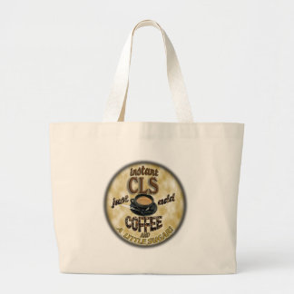 INSTANT CLS - ADD COFFEE - CLINICAL LAB SCIENTIST LARGE TOTE BAG