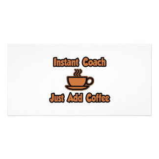 Instant Coach...Just Add Coffee Personalized Photo Card