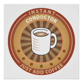 Instant Conductor Posters