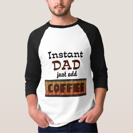 Instant Dad T-Shirt