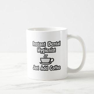 Instant Dental Hygienist Just Add Coffee Mug