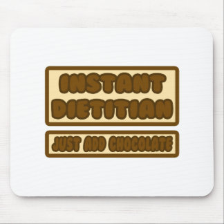 Instant Dietitian ... Just Add Chocolate Mousepads