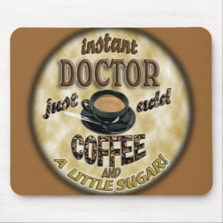 INSTANT DOCTOR ADD COFFEE AND SUGAR MOUSE PAD