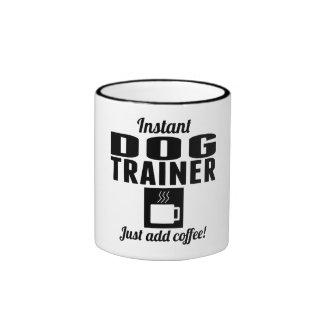 Instant Dog Trainer Just Add Coffee Ringer Coffee Mug