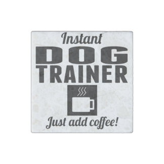 Instant Dog Trainer Just Add Coffee Stone Magnet