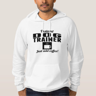Instant Dog Trainer Just Add Coffee Sweatshirts
