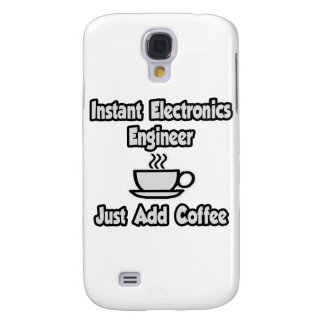 Instant Electronics Engineer .. Just Add Coffee Samsung Galaxy S4 Case