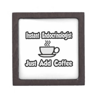 Instant Endocrinologist ... Just Add Coffee Keepsake Box