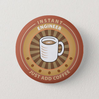 Instant Engineer Pinback Button