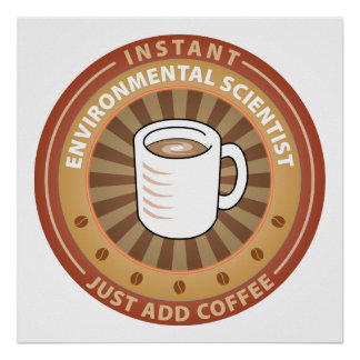 Instant Environmental Scientist Poster