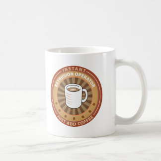 Instant Extrusion Operator Classic White Coffee Mug