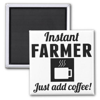 Instant Farmer Just Add Coffee 2 Inch Square Magnet