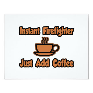 Instant Firefighter...Just Add Coffee 4.25x5.5 Paper Invitation Card