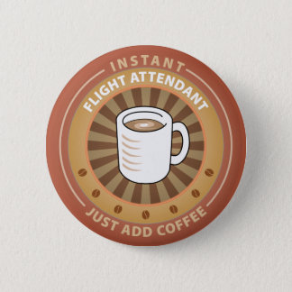 Instant Flight Attendant Pinback Button