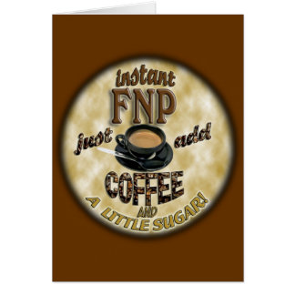 INSTANT FNP ADD COFFEE FAMILY NURSE PRACTITIONER CARD