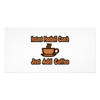 Instant Football Coach Just Add Coffee Photo Card