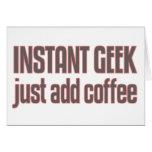 Instant Geek Just Add Coffee