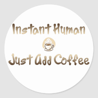Instant Human Classic Round Sticker