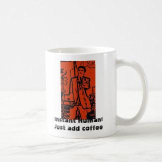 Instant Human! Just add coffee Coffee Mug