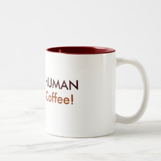 INSTANT HUMAN, Just Add Coffee! Coffee Mug