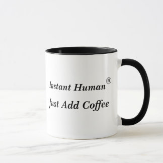 Instant Human, Just Add Coffee - Customized Mug