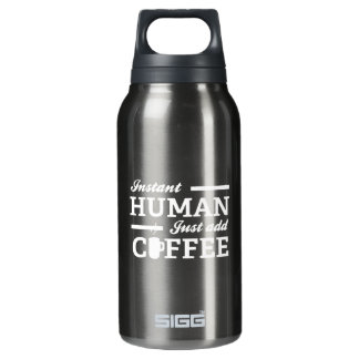 Instant Human Just Add Coffee Insulated Water Bottle
