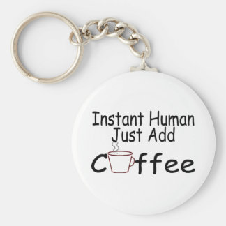 Instant Human Just Add Coffee Keychain
