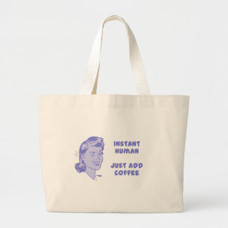 Instant Human - Just Add Coffee Large Tote Bag
