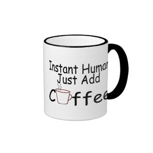 Instant Human Just Add Coffee Mugs
