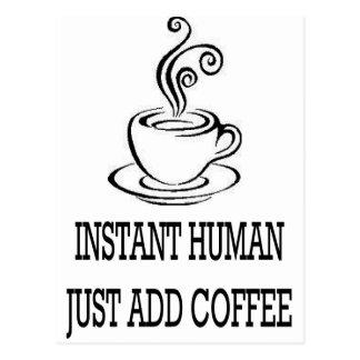 Instant Human - JUST ADD COFFEE Postcard