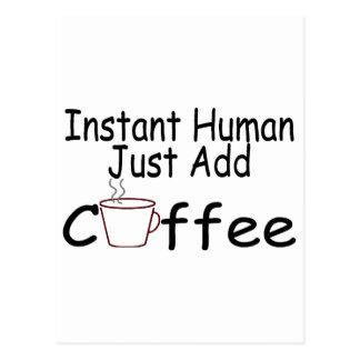Instant Human Just Add Coffee Postcard