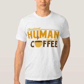 Instant Human Just Add Coffee Tee Shirt